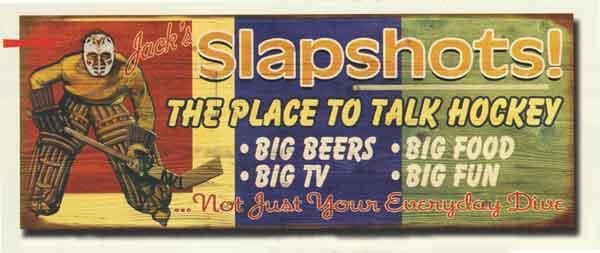 Custom Slapshot Sign