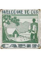 Welcome To Our Cabin Metal Sign